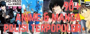 Anime dan Manga Polisi Terpopuler dan Terbaik