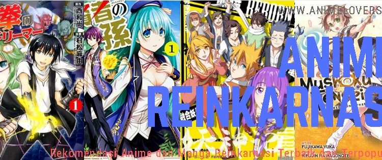 Rekomendasi Anime Dan Manga Reinkarnasi Terbaik Terpopuler