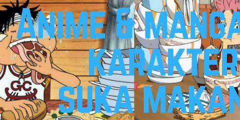 10 Tokoh Anime Yang Suka Makan dan Paling Rakus