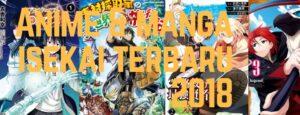 Daftar Anime Manga Isekai Terbaru dan Terbaik 2018